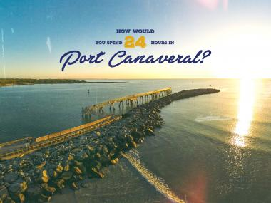 24 Hours in Port Canaveral