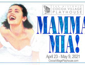 Cocoa Village Playhouse Mama Mia banner with April 23 through May 9, 2021 show dates